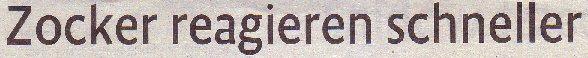 Kölner Stadt-Anzeiger, 18.01.2011, Titel: Zocker reagieren schneller