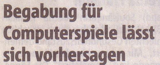 Rheinische Post, 15.01.11, Titel: Begabung für Computerspiele lässt sich vorhersagen