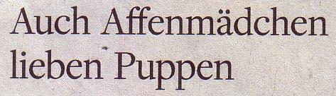 Welt am Sonntag, 02.01.2011, Titel: Auch Affenmädchen lieben Puppen