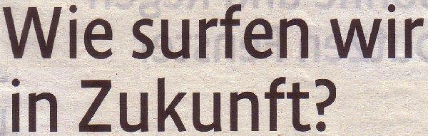 Kölner Stadt-Anzeiger, 05.01.11, Titel: Wie surfen wir in Zukunft
