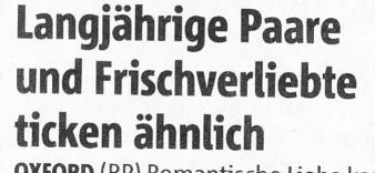 Rheinische Post, 11.01.11, Titel: Langjährige Paare und Frischverliebte ticken ähnlich