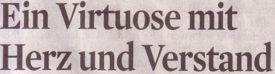 Kölner Stadt-Anzeiger, 08.02.2011, Titel: Ein Virtuose mit Herz und Verstand