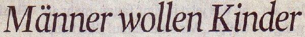 Kölner Stadt-Anzeiger, 15.02.2011, Titel: Männer wollen Kinder
