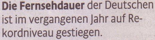 Kölner Stadt-Anzeiger, 19.02.2011, Fernsehdauer der Deutschen im vergangenen Jahr auf Rekordniveau gestiegen