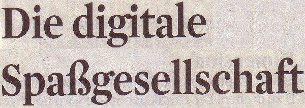 Kölner Stadt-Anzeiger, 02.03.2011, Titel: Die digitale Spaßgesellschaft