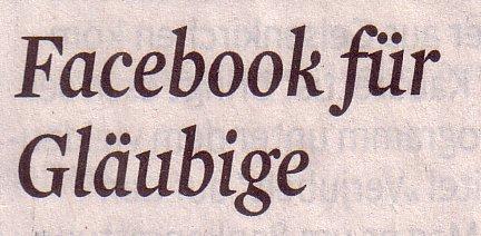 Kölner Stadt-Anzeiger, 30.03.11, Titel: Facebook für Gläubige