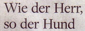 Welt am Sonntag, 20.03.2011, Titel: Wie der Herr, so der Hund