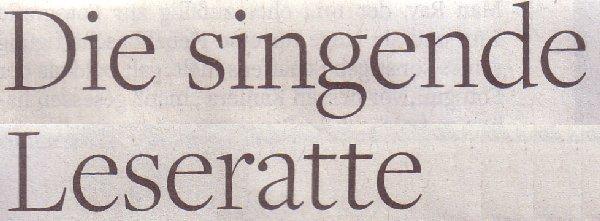 Die Literarische Welt, 12.03.11, Titel: Die singende Leseratte