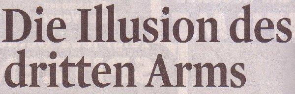 Kölner Stadt-Anzeiger, 05.03.2011, Titel: Die Illusion des dritten Armes