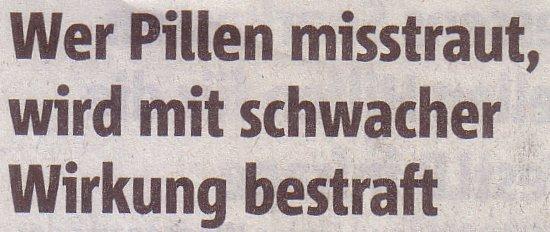 Rheinische Post, 01.03.2011, Titel: Wer Pillen misstraut, wird mit schwacher Wirkung bestraft