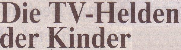 Rheinische Post, 03.03.11, Titel:  Die TV-Helden der Kinder