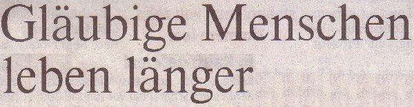 Rheinische Post, 05.03.11, Titel: Gläubige Menschen leben länger