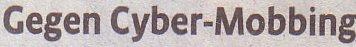 Kölner Stadt-Anzeiger, 04.04.2011, Titel: Gegen Cyber-Mobbing