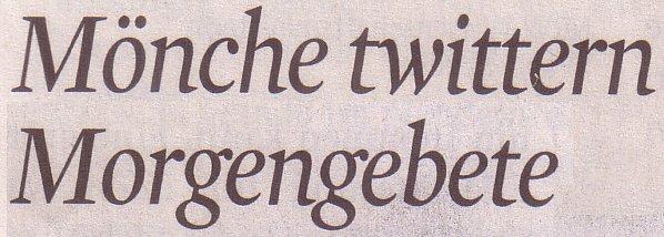 Kölner Stadt-Anzeiger, 13.04.2011, Titel: Mönche twittern Morgengebete