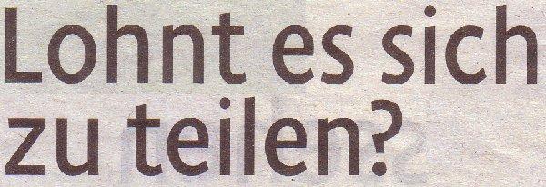 Kölner Stadt-Anzeiger, 19.04.2011: Lohnt es sich zu teilen?