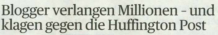 Handelsblatt, 14.04.11., Titel: Blogger verlangen Millionen und klagen gegen die Huffington Post
