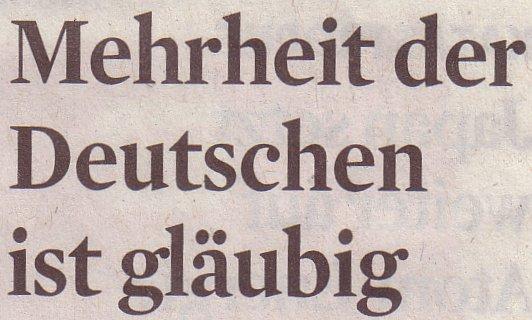 Kölner Stadt-Anzeiger, 19.05.2011, Titel: Mehrheit der Deutschen ist gläubig