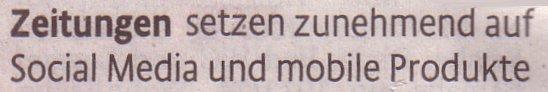Kölner Stadt-Anzeiger, 02.06.11, Eingangssatz: Zeitungen wollen zunehmend auf Social Media und mobile Produkte setzen