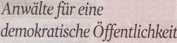 Kölner Stadt-Anzeiger, 06.07.2011, Titel: Anwälte für eine demokratische Öffentlichkeit