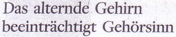 Die Welt, 14.07.11, Titel: Das alternde Gehirn beeinträchtigt Gehörsinn