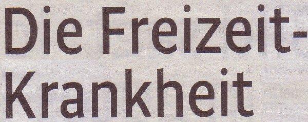 Kölner Stadt-Anzeiger, 10.08.2011, Titel: Die Freizeit-Krankheit