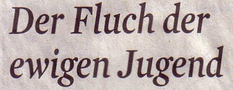 Kölner Stadt-Anzeiger, 19.08.2011, Kommentar: Der Fluch der ewigen Jugend