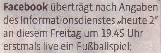 Kölner Stadt-Anzeiger, 19.08.2011: Facebook überträgt (...) ein Fußballspiel