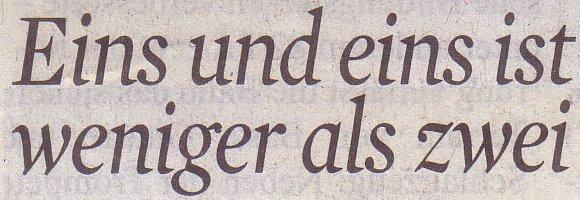 Kölner Stadt-Anzeiger, 31.08.2011: Eins und eins ist weniger als zwei
