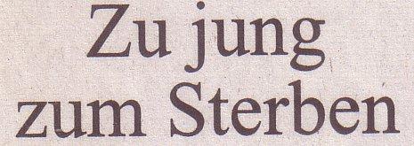 Süddeutsche Zeitung, 13.08.2011, Titel: Zu jung zum Sterben