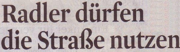 Kölner Stadt-Anzeiger, 06.09.11, Titel: Radler dürfen die Straße nutzen
