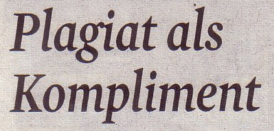 Kölner Stadt-Anzeiger, 12.10.11, Titel: Plagiat als Kompliment