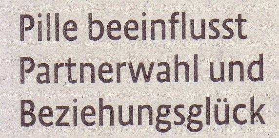 Kölner Stadt-Anzeiger, 17.10.2011, Titel: Pille beeinflusst Partnerwahl und Beziehungsglück