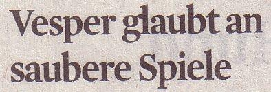 Kölner Stadt-Anzeiger, 29.10.2011, Titel: Vesper glaubt an saubere Spiele