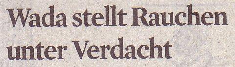 Kölner Stadt-Anzeiger, 30.09.2011, Titel: WADA stellt Rauchen unter Verdacht