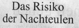 Süddeutsche Zeitung, 01.10.11, Titel: Das Risiko der Nachteulen