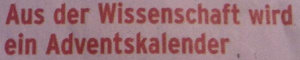 Frankfurter Allgemeine Sonntagszeitung, 27.11.11, Aus der Wissenschaft wird ein Adventskalender