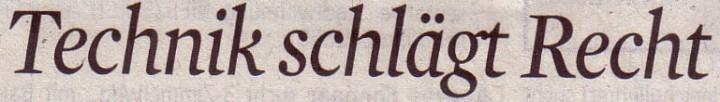 Kölner Stadt-Anzeiger, 16.11.2011, Titel: Technik schlägt Recht