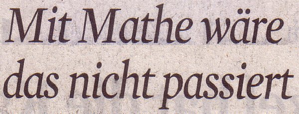 Kölner Stadt-Anzeiger, 28.10.11: Mit Mathe wäre das nicht passiert