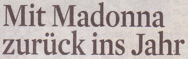 Kölner Stadt-Anzeiger, 15.12.2011, Mit Madonna zurück ins Jahr
