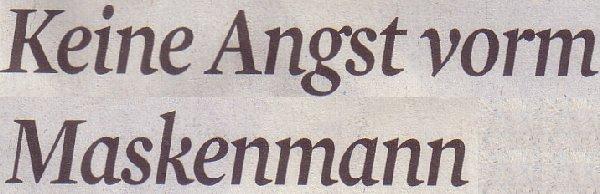 Kölner Stadt-Anzeiger, 02.01.2012, Keine Angst vorm Maskenmann