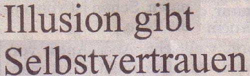 Süddeutsche Zeitung, 07.03.12, Titel: Illusion gibt Selbstvertrauen