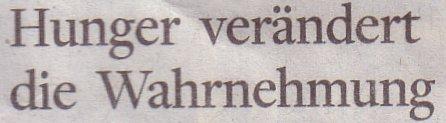 Die Welt, 05.03.12, Titel: Hunger verändert die Wahrnehmung