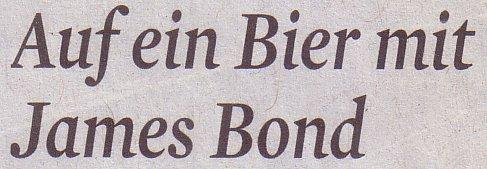 Kölner Stadt-Anzeiger, 04.04.2012, Auf ein Bier mit James Bond