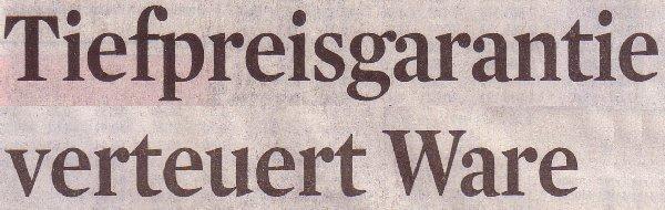 Kölner Stadt-Anzeiger, 20.04.12: Tiefpreisgarantie verteuert Ware