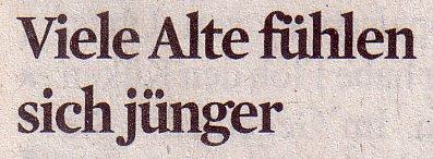 Kölner Stadt-Anzeiger, 25.04.12, Viele Alte fühlen sich jünger