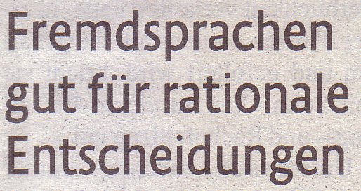 Kölner Stadt-Anzeiger, 28.04.2012: Fremdsprachen gut für rationale Entscheidungen