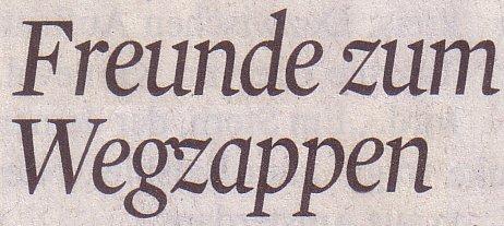 Kölner Stadt-Anzeiger, 03.05.12: Freunde zum Wegzappen