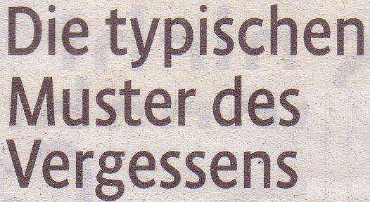 Kölner Stadt-Anzeiger, 07.05.12: Die typischen Muster des Vergessens
