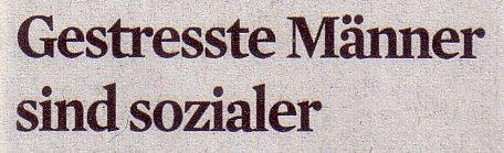Kölner Stadt-Anzeiger, 23.05.2012, Gestresste Männer sind sozialer