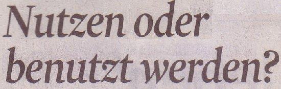 Kölner Stadt-Anzeiger, 29.08.2012: Nutzeno oder benutzt werden?